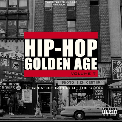 Hip-Hop Golden Age, Vol. 7 (The Greatest Songs Of The 90's)