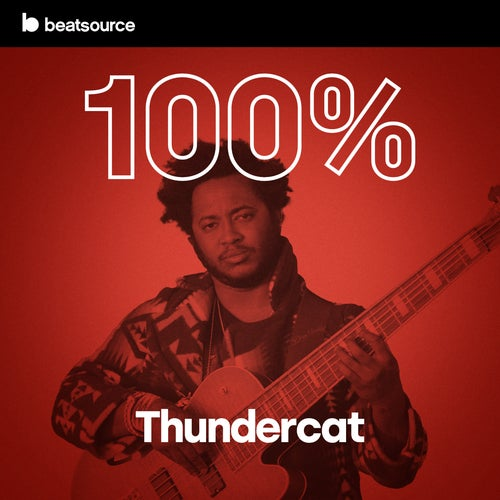 100% Thundercat playlist
