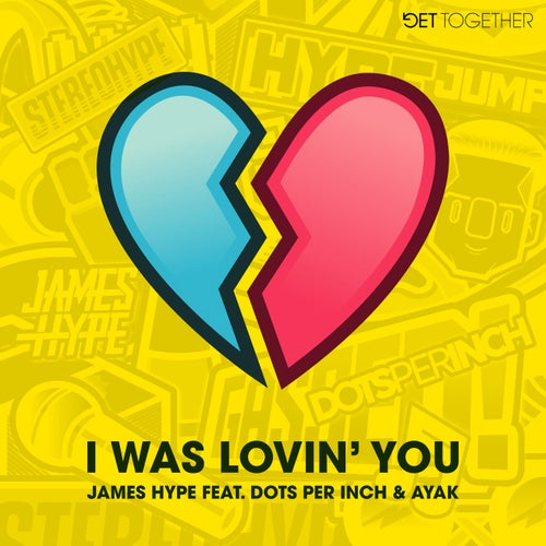 I Was Lovin' You  (feat. Dots Per Inch & Ayak)