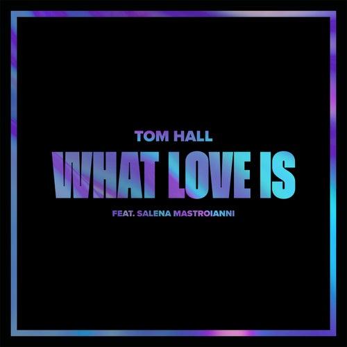 What Love Is (feat. Salena Mastroianni)