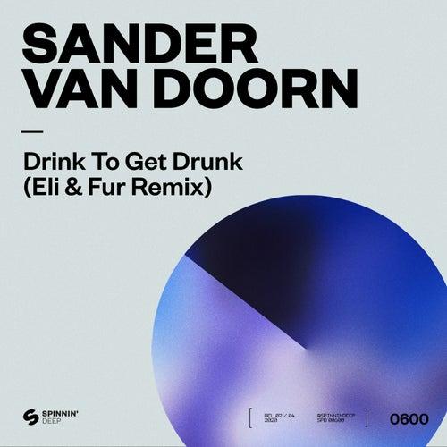 Drink To Get Drunk (Eli & Fur Remix)