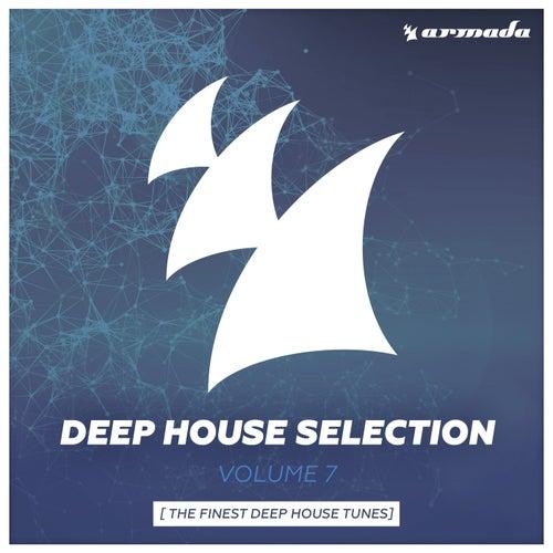 Armada Deep House Selection, Vol. 7 (The Finest Deep House Tunes)