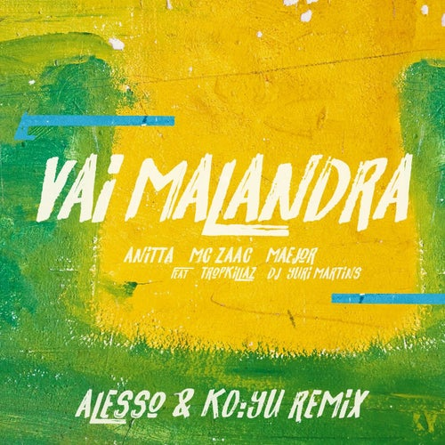 Vai Malandra (feat. Tropkillaz & DJ Yuri Martins, Alesso & KO:YU)