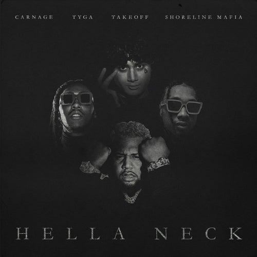 Hella Neck (feat. Tyga, Shoreline Mafia & Takeoff)