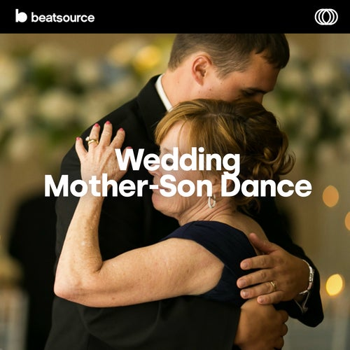 Wedding - Mother-Son Dance playlist