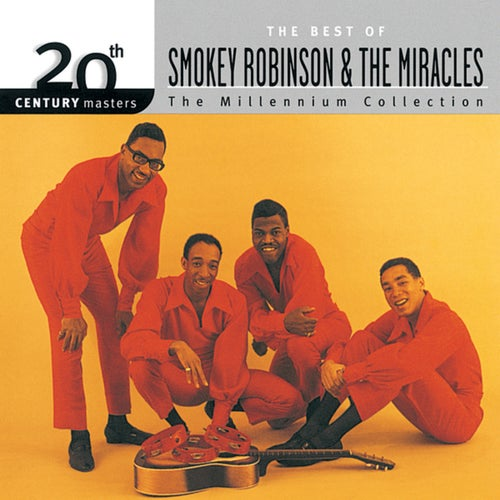 20th Century Masters: The Millennium Collection: Best Of Smokey Robinson & The Miracles