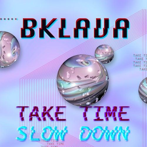 Take Time / Slow Down
