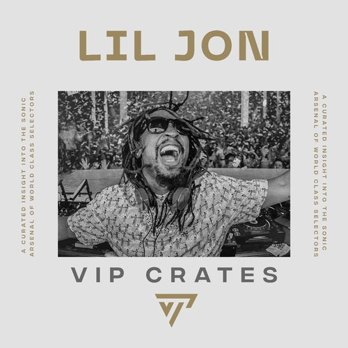 Lil Jon - VIP Crates playlist