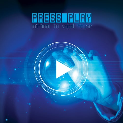 Press Play: Minimal to Vocal House