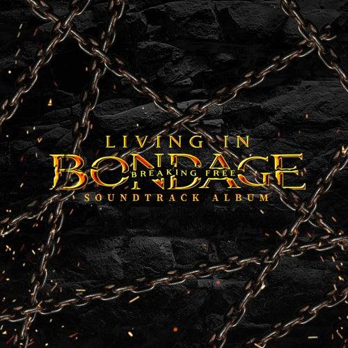 Living In Bondage: Breaking Free (Original Motion Picture Soundtrack)