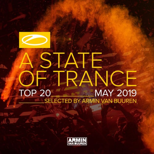 A State Of Trance Top 20 - May 2019 (Selected by Armin van Buuren)