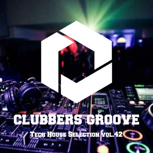 Clubbers Groove : Tech House Selection Vol.42