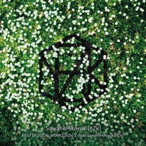 BEST OF VOCAL WORKS [nZk] 2 -Side SawanoHiroyuki[nZk]