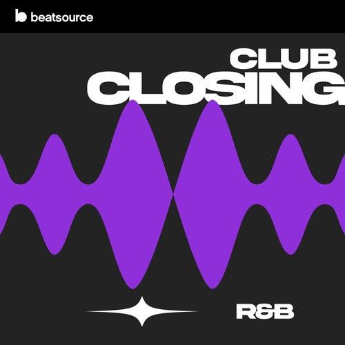 Club Closing - R&B playlist