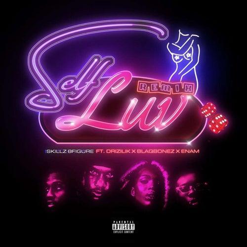 Self Luv (Remix) [feat. Blaqbonez, Drizilik & Enam]