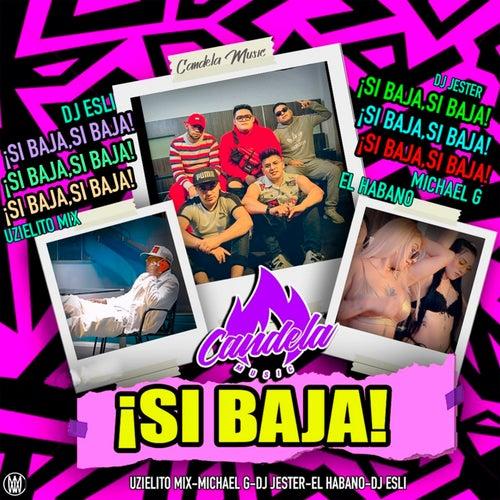 Si Baja (feat. Michael G, DJ Esli & DJ Jester)