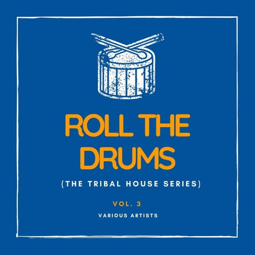 Roll the Drums (The Tribal House Series), Vol. 3
