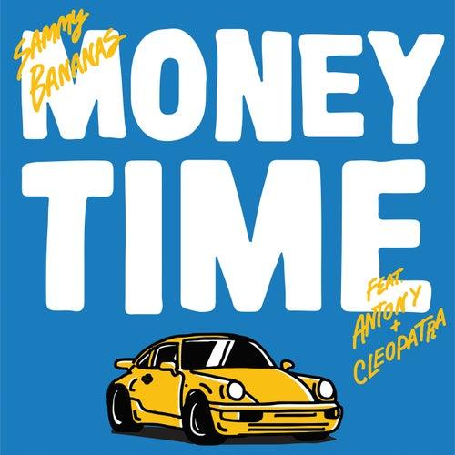 Money Time (feat. Antony & Cleopatra)
