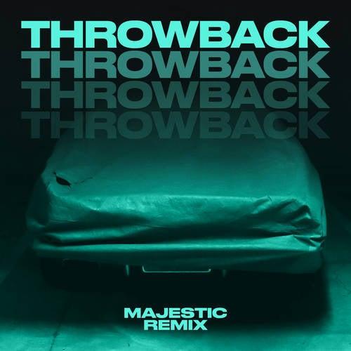 Throwback (Majestic Remix)