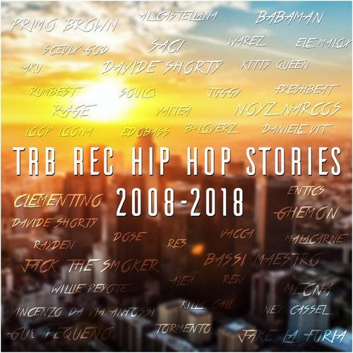 TRB rec Hip Hop Stories 2008-2018