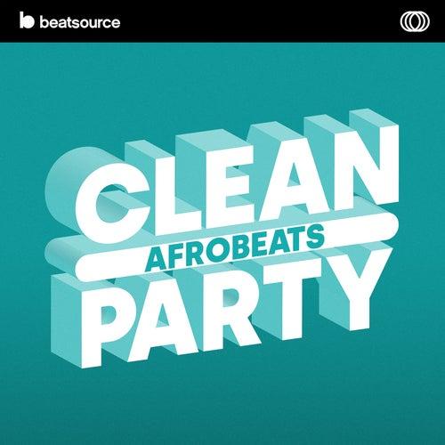 Clean Afrobeats Party playlist
