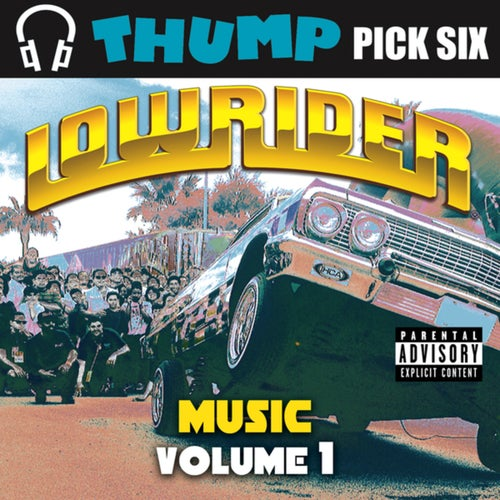 Thump Pick Six Lowrider Vol.1