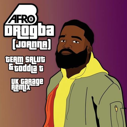 Drogba (Joanna) (Team Salut & Toddla T Uk Garage Remix)