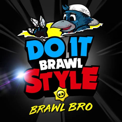 Do It Brawlstyle (Brawl Stars Song)