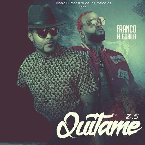 Quitame 2.5 (feat. Franco El Gorila)