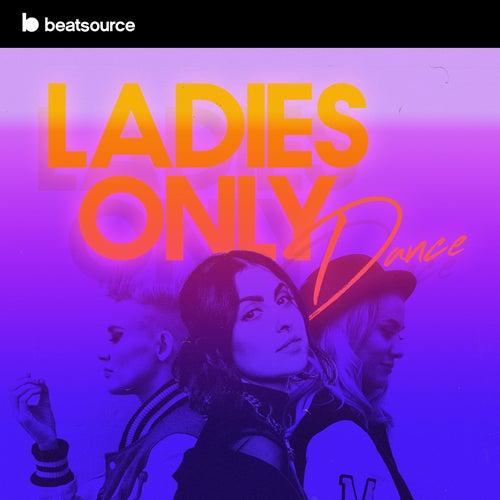 Ladies Only - Dance playlist