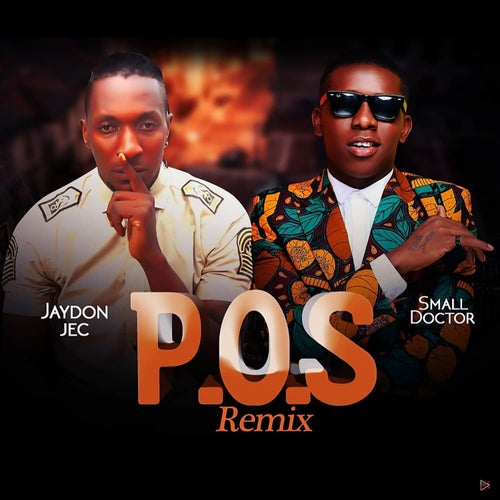 P.O.S (feat. Small Doctor) [Remix]