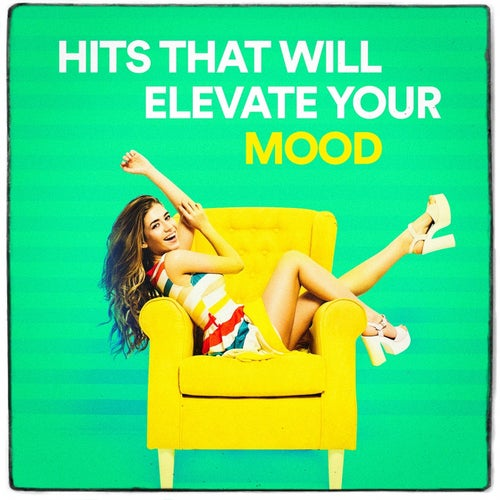 Hits That Will Elevate Your Mood