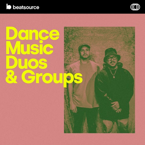 Dance Music Duos & Groups playlist