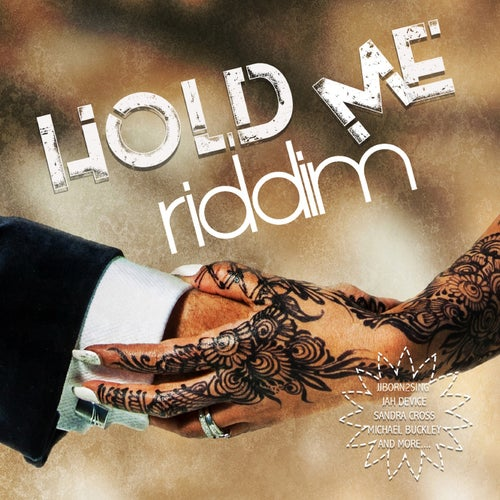 Hold Me Riddim