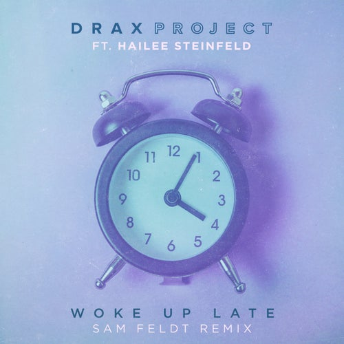 Woke Up Late (feat. Hailee Steinfeld)