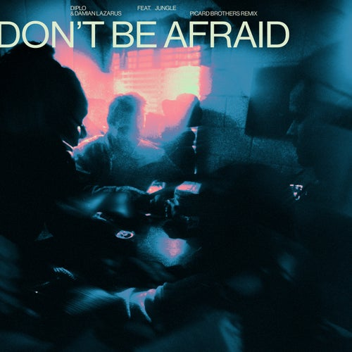 Don't Be Afraid (Picard Brothers Remix)