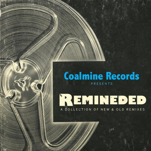 Remineded: A Collection of Old & New Remixes
