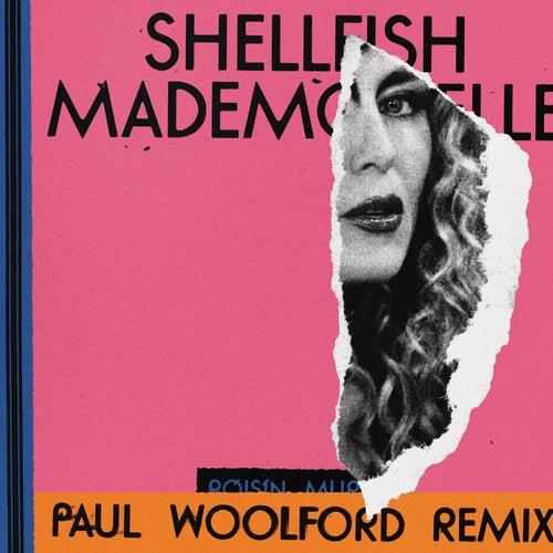 Shellfish Mademoiselle (Paul Woolford Remix)