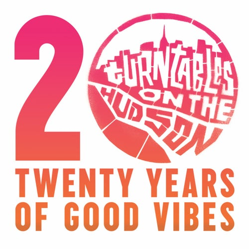 Turntables on the Hudson: Twenty Years of Good Vibes (20 Year Anniversary)