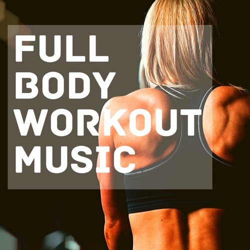 Full Body Workout Music