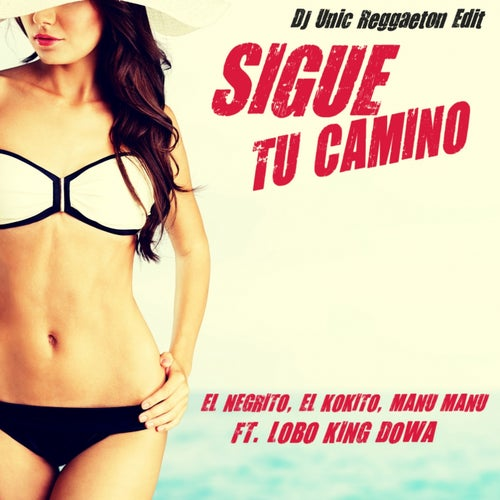 Sigue Tu Camino (feat. Lobo King Dowa) [DJ Unic Reggaeton Edit]
