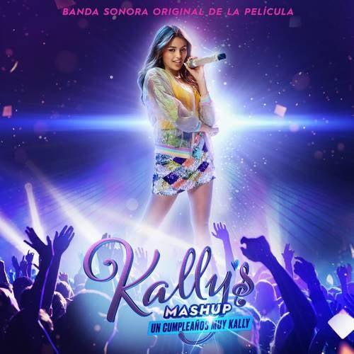 Kally's Mashup: Un Cumpleaños Muy Kally -  Banda Sonora Original de la Película