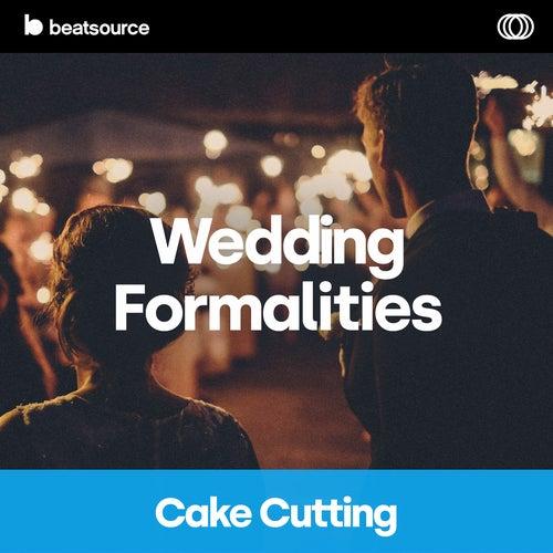 Wedding Formalities - Cake Cutting playlist