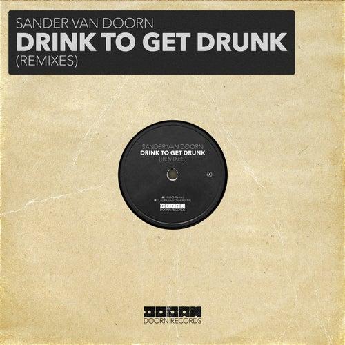 Drink To Get Drunk (Remixes)