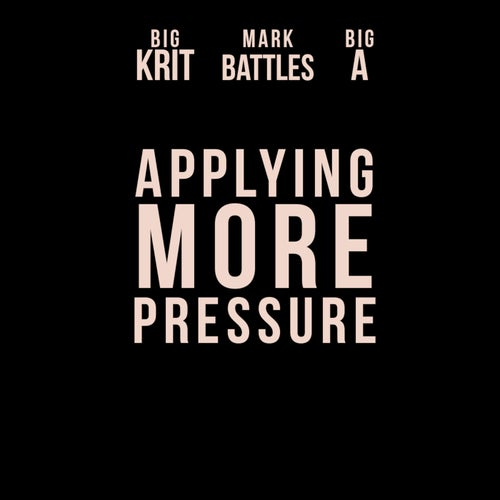 Applying More Pressure (feat. Big KRIT)