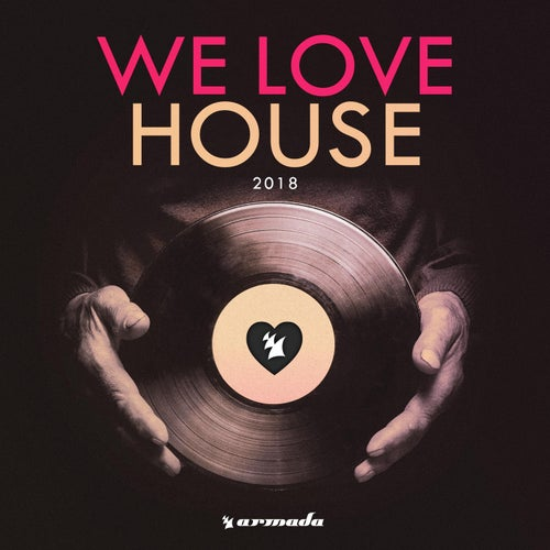 We Love House 2018 - Extended Versions