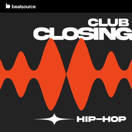 Club Closing - Hip-Hop playlist