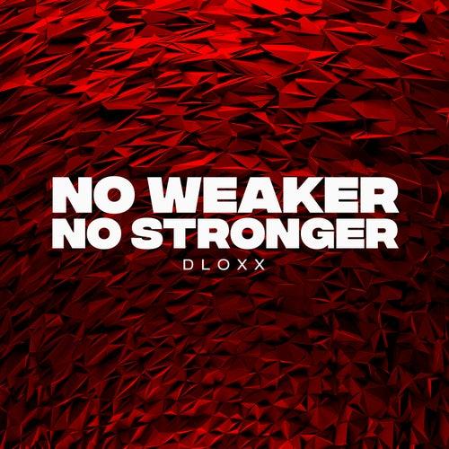 No Weaker No Stronger