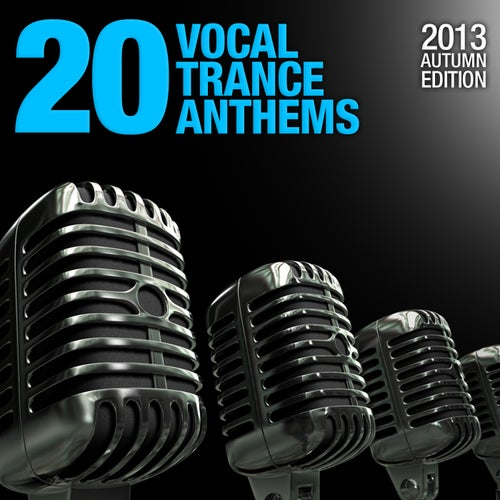 20 Vocal Trance Anthems - 2013 Autumn Edition