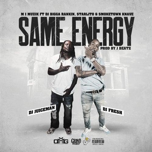 SAME ENERGY (feat. DJ BIGGA RANKIN, STARLITO, SMOKETOWN KNAVE & DJ JUICEMAN)